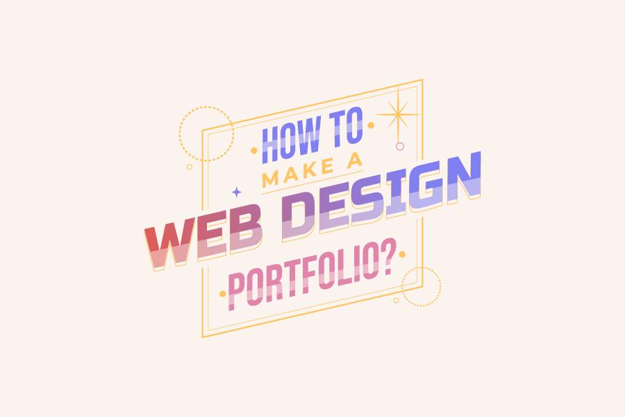 How to Make a Web Design Portfolio Online
