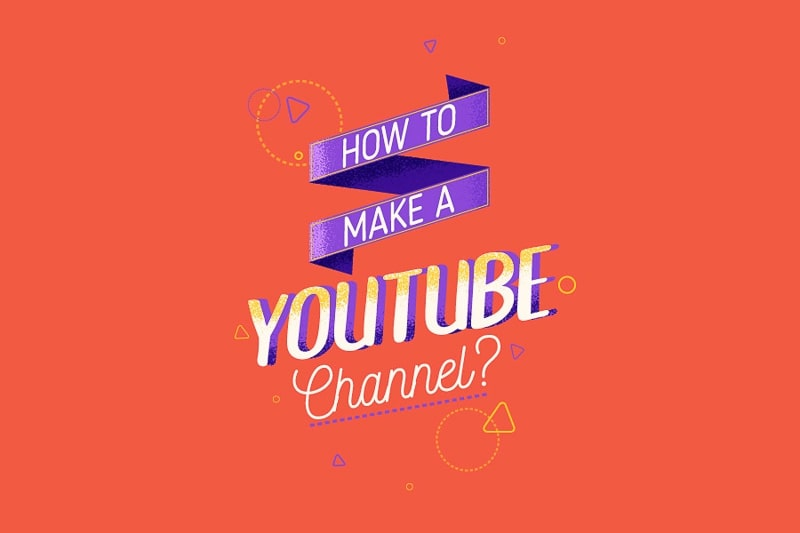 How to Make a YouTube Channel?