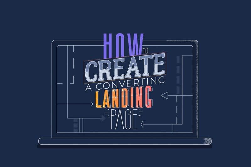 How to Create a Converting Landing Page