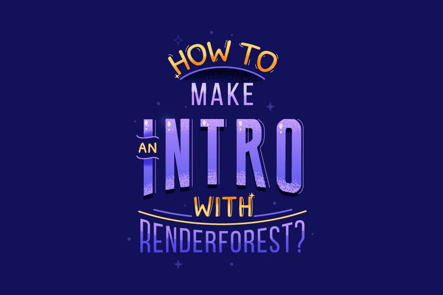 How to Make an Intro with Renderforest