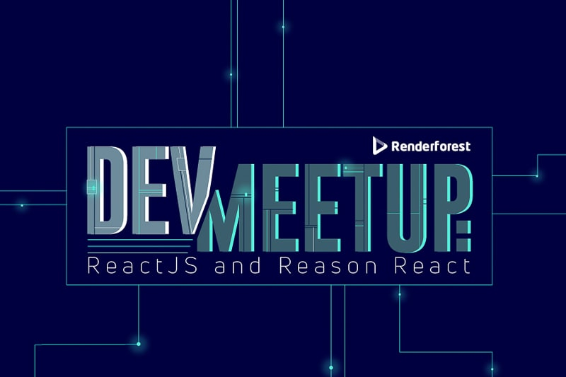 Inside the Renderforest Dev Meetup