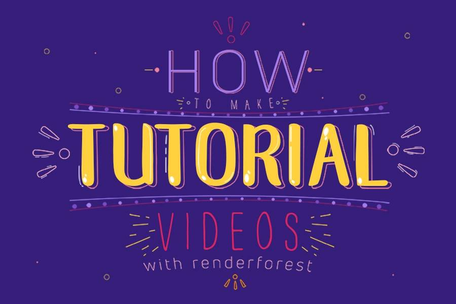 How to Make Tutorial Videos with Renderforest