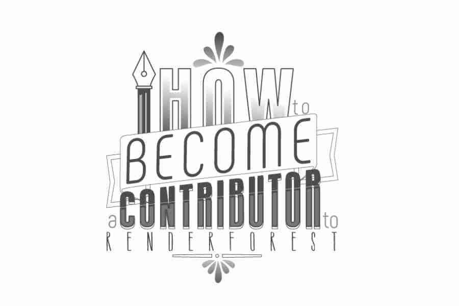 Renderforest Blog Guidelines: How to Become a Contributor