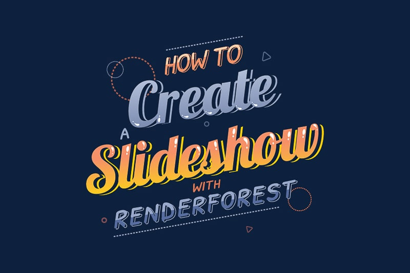 How to Create a Slideshow with Renderforest?