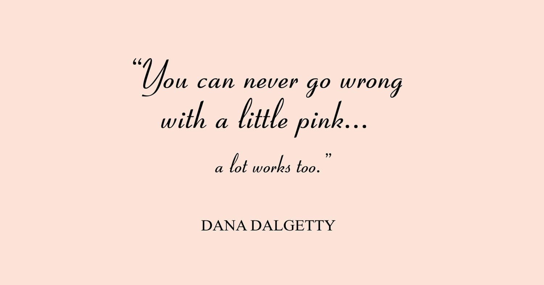pink quote dana dalgetty