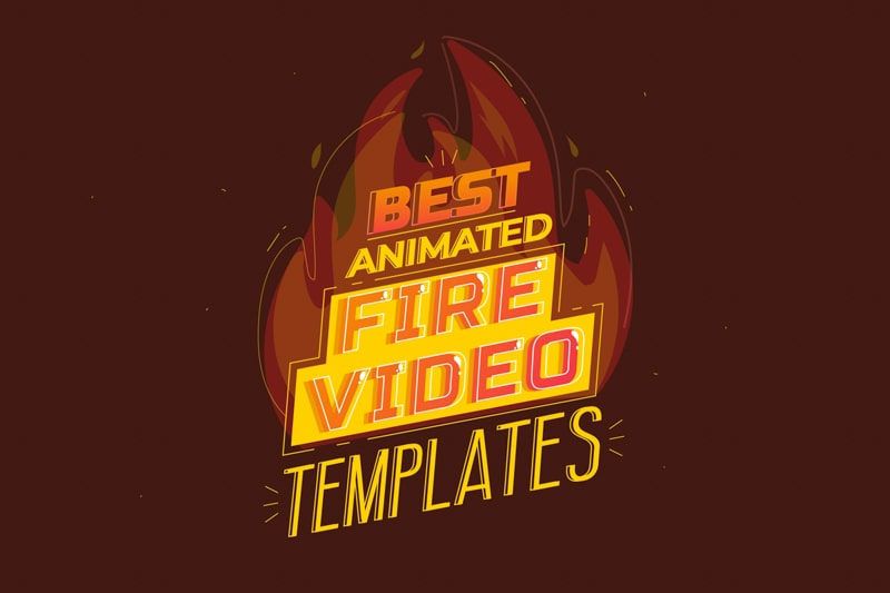 10+ Best Animated Fire Video Templates