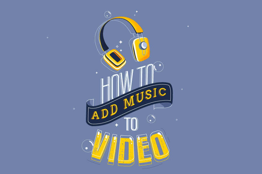 How to Add Music to Your Videos?
