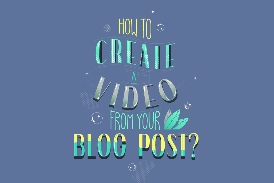 How to Easily Make a Video From Your Blog Post