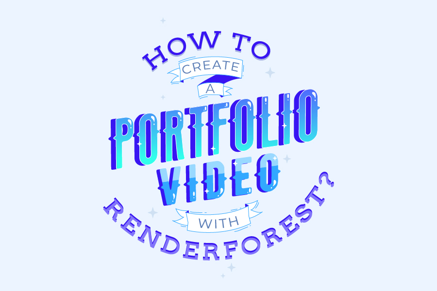 How to Create a Portfolio Video with Renderforest?