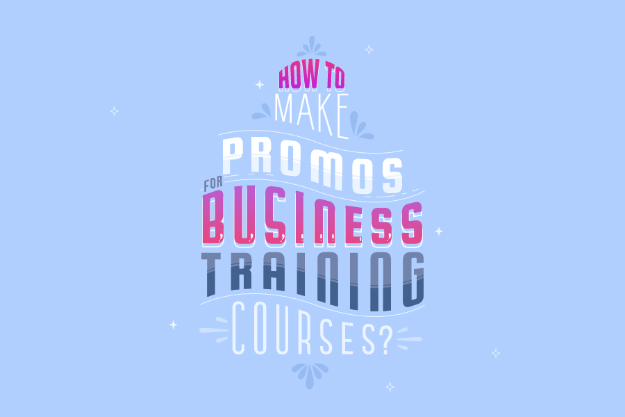 How to Make Promos for Business Training Courses?