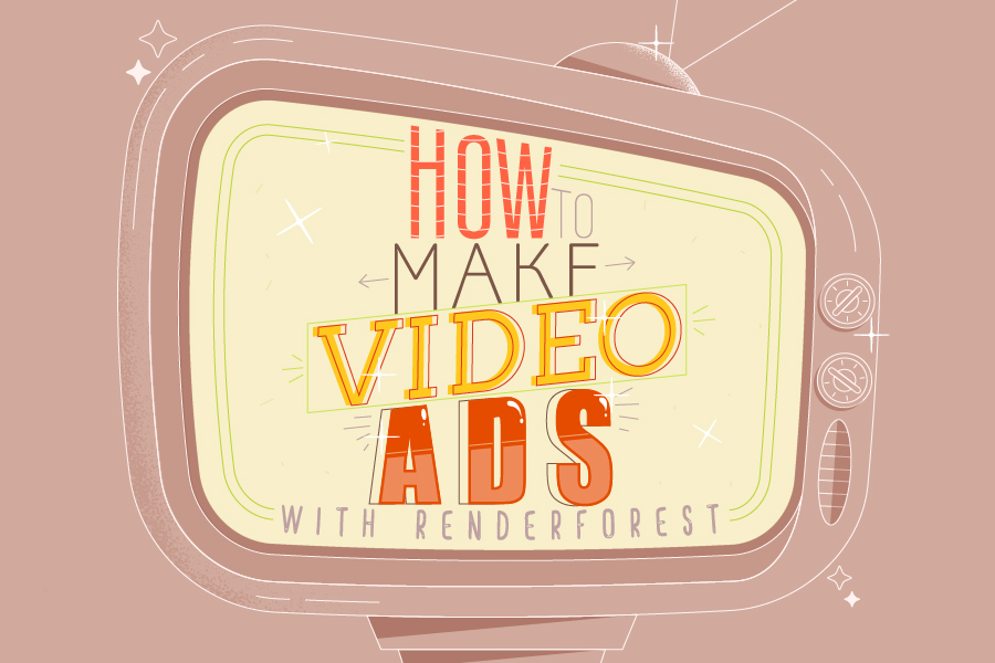 How to Make Video Ads with Renderforest?
