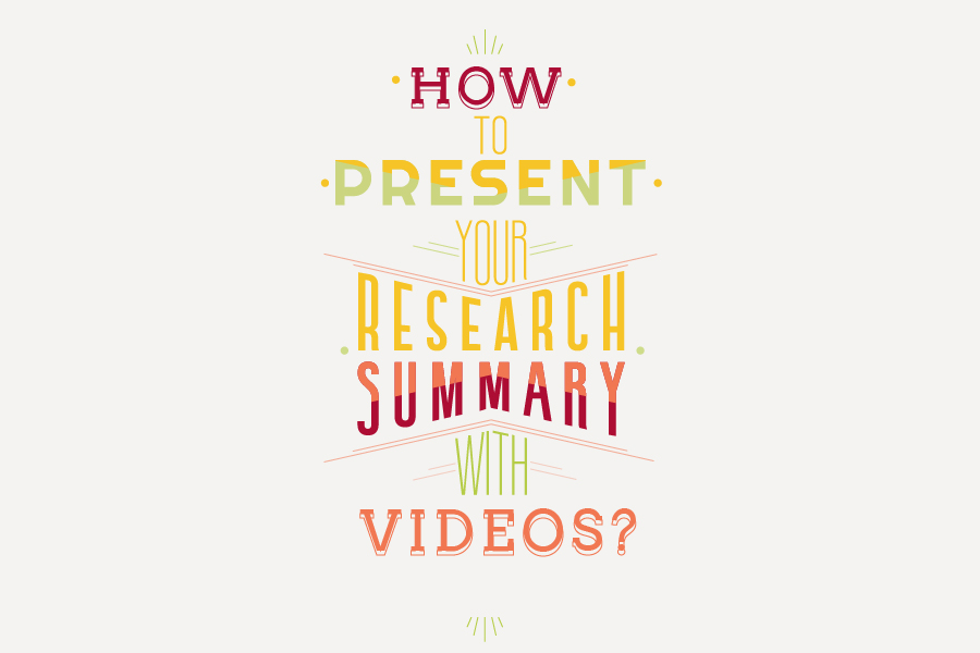 How to Present Your Research Summary with Videos?