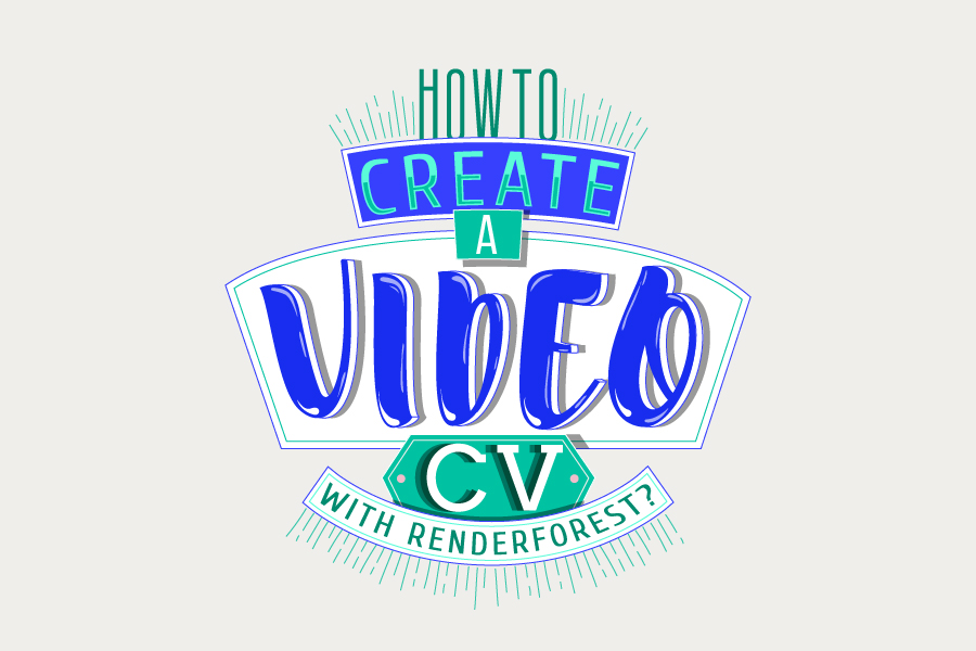 How to Create a Video CV with Renderforest?