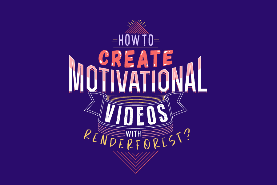 ¿Cómo crear videos motivacionales con Renderforest?
