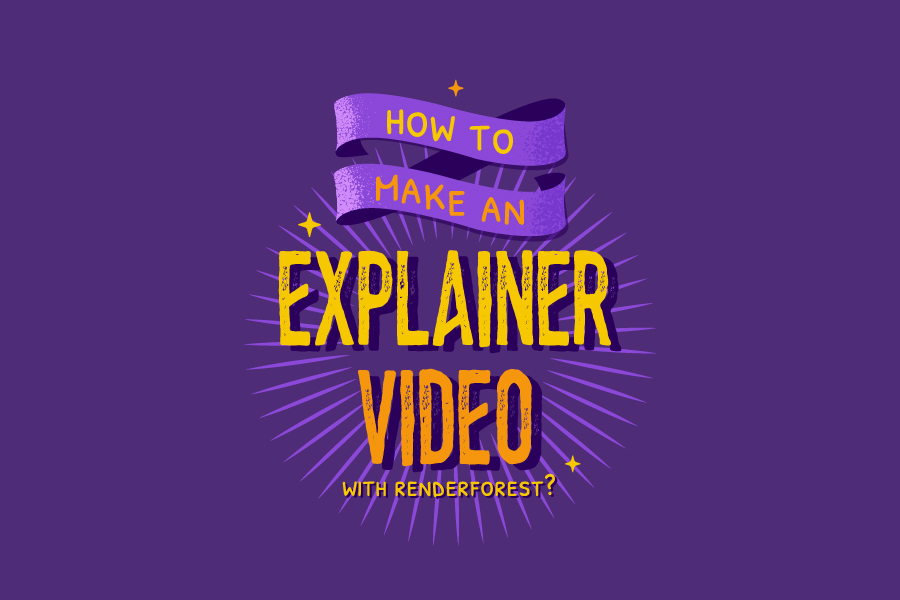 How to Make an Explainer Video with Renderforest?