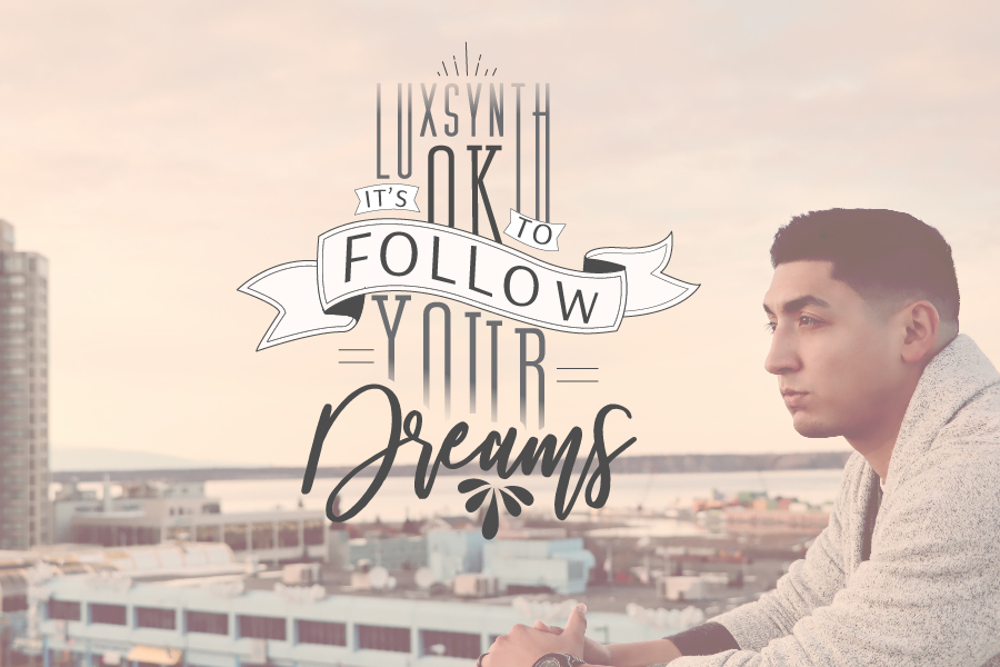 Luxsynth: It's ok to Follow Your Dreams