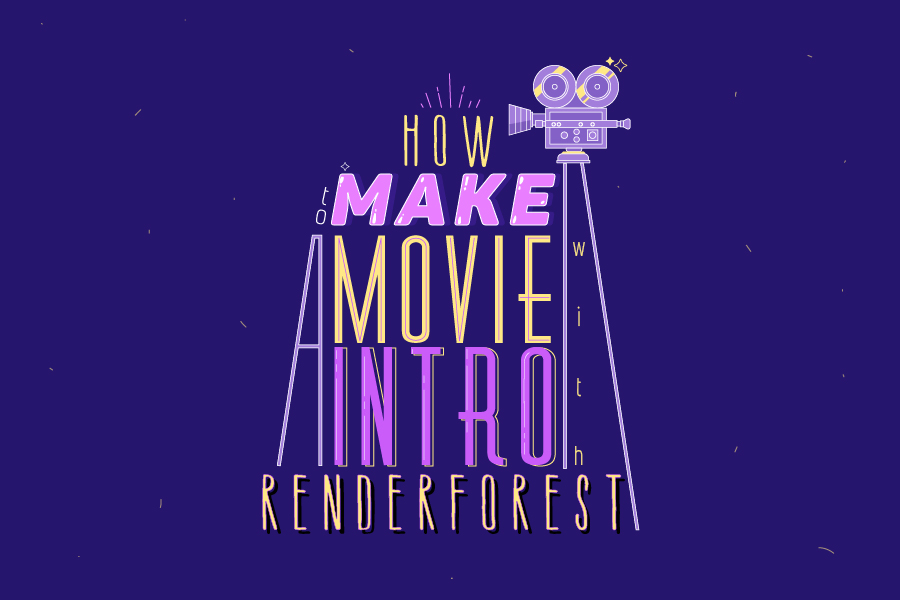 How to Make a Movie Intro with Renderforest?