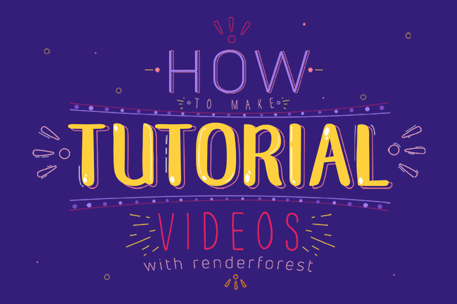 How to Make Tutorial Videos with Renderforest?