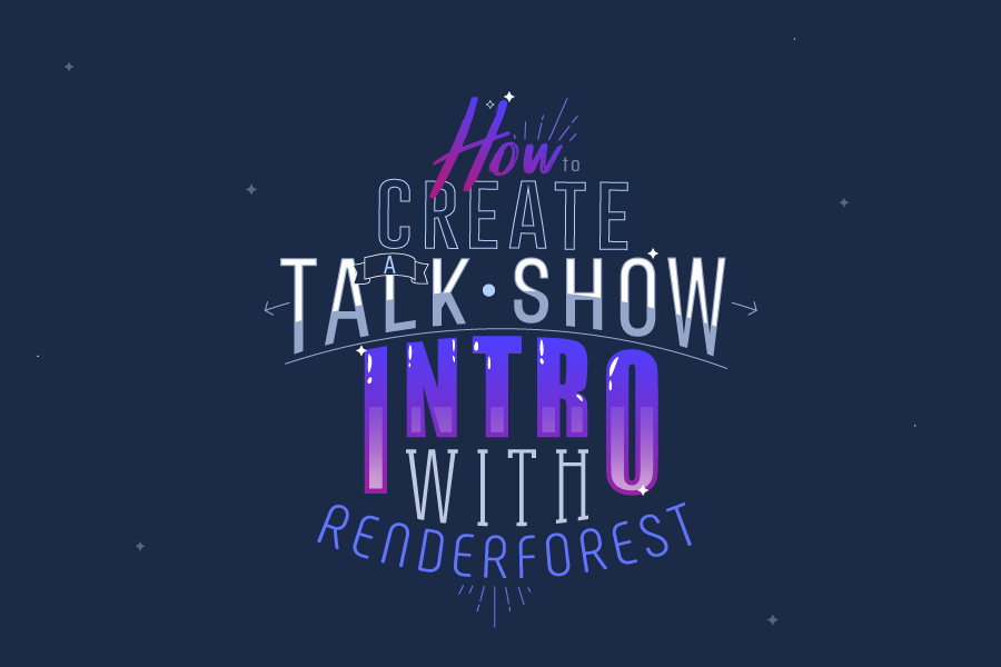 How to Create a Talk Show Intro with Renderforest?