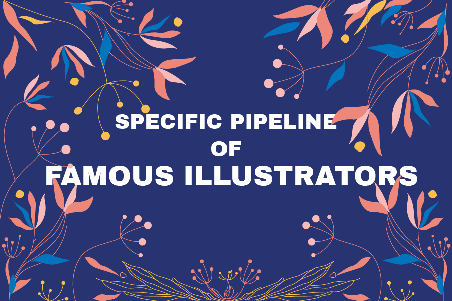 Specific Pipeline of Famous Illustrators