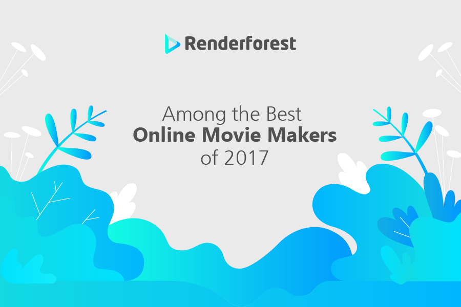 Renderforest Ranks 4th Among the Best Online Movie Makers of 2017