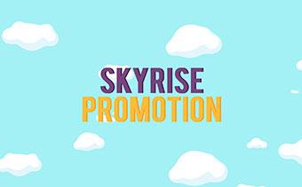 Skyrise Promotion