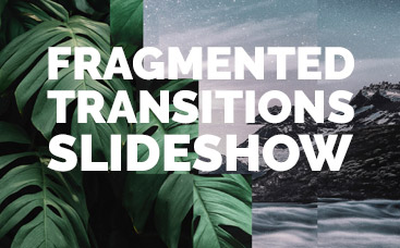 Fragmented Transitions Slideshow
