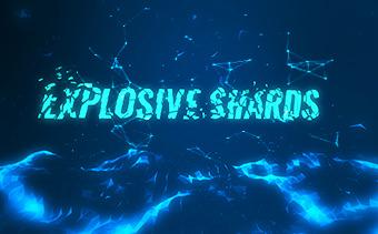 Explosive Shards