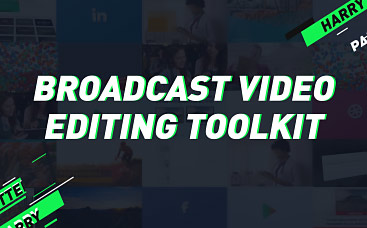 Broadcast Video Editing Toolkit