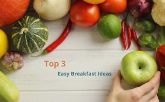 3つの簡単な朝食のアイディア